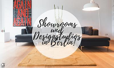Die besten Showrooms und Designstudios in Berlin!